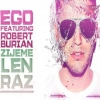 EGO & ROBERT BURIAN